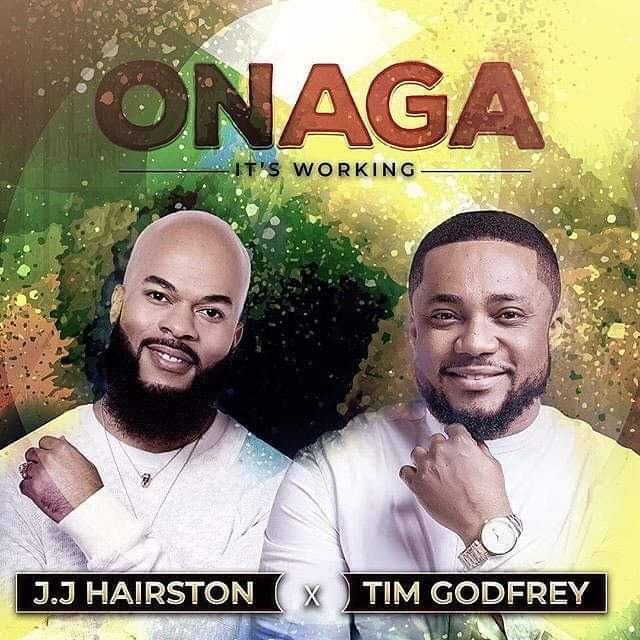 Audio: JJ Hairston ft Tim Godfrey–Onaga (It's working)