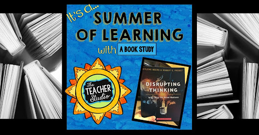 Summer of Learning:  Disrupting Thinking Book Study and Webinars Start SOON!