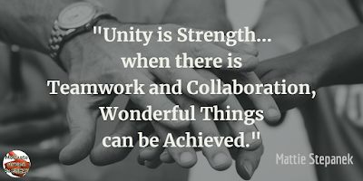 "Quotes About Strength And Motivational Words For Hard Times: ""Unity is strength... when there is teamwork and collaboration, wonderful things can be achieved."" - Mattie Stepanek"