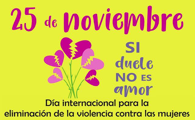 25 de Noviembre : 25 de noviembre, Día Internacional de la NO Violencia Contra la Mujer