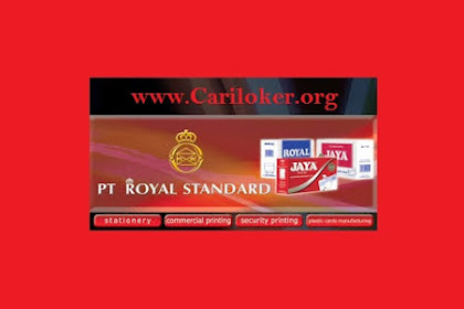 Informasi Lowongan Pekerjaan PT. Royal Standard Kawasan Karawang KIIC
