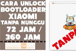 Cara Unlock Bootloader Xiaomi Tanpa Menunggu 72 Jam / 360 Jam