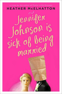 <b>Jennifer Johnson is Sick of Being Married</b> by Heather McElhatton <i>{book tour}</i>