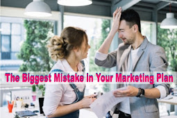 The Biggest Mistake in Your Marketing Plan