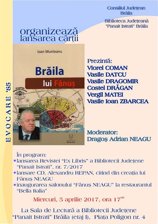 """Lansarea cărții """"Brăila lui Fănuș"""", semnată de prof. Ioan Munteanu"""