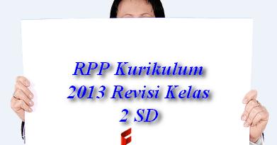 Download Rpp Kurikulum 2013 Revisi Kelas 2 Sd File Terbaru