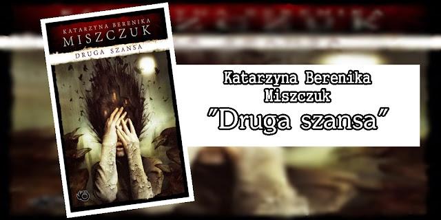 #67 - Katarzyna Berenika Miszczuk || Druga szansa