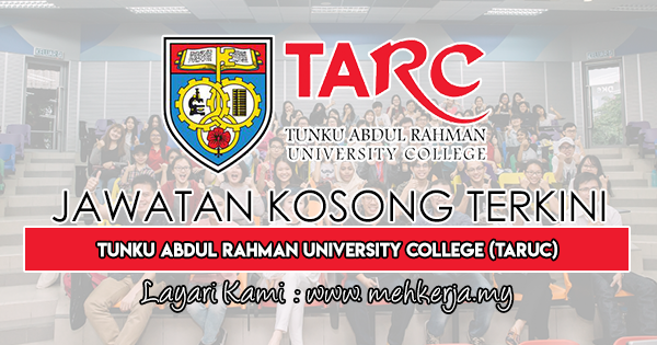 Jawatan Kosong Terkini 2019 di Tunku Abdul Rahman University College (TARUC)