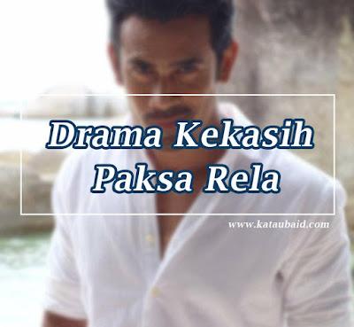 Pelakon Drama Kekasih Paksa Rela