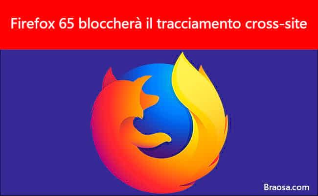 Firefox 65 blocca il tracciamento cross-site