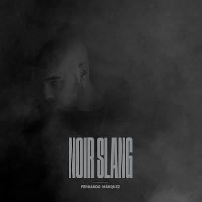 Fernando Marquez - Noir Slang