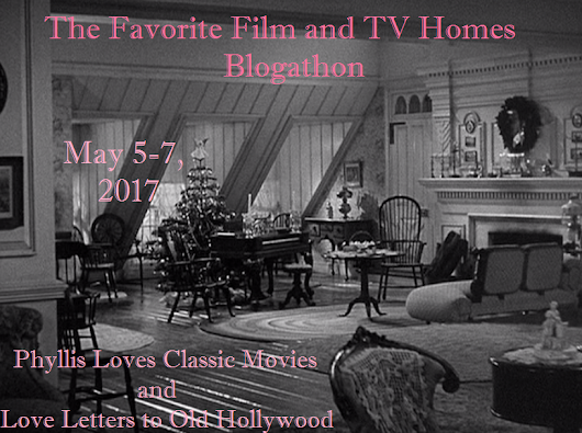 The Favorite Film and TV Homes Blogathon: Day 1