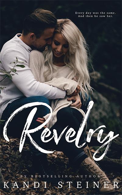[Cover Reveal] REVELRY by Kandi Steiner @KandiSteiner