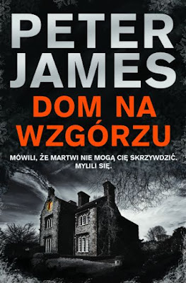 """Dom na wzgórzu"" Peter James"