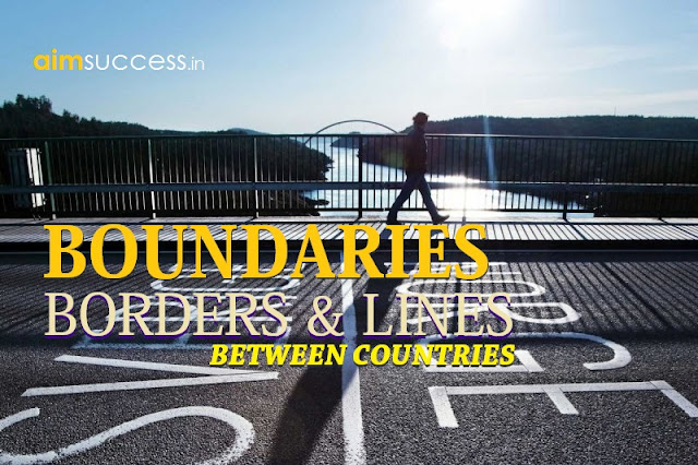 BOUNDARIES, BORDERS & LINES BETWEEN COUNTRIES