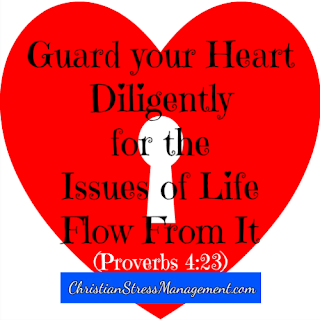 Guard your heart with all diligence for out of it comes the issues of life. (Proverbs 4:23)