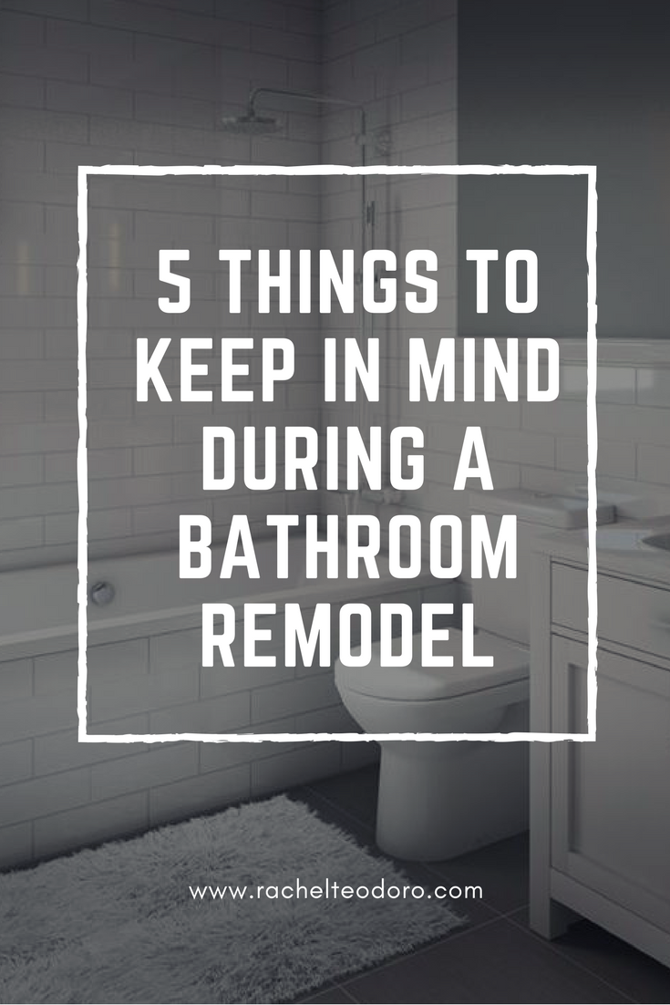 Bathroom Remodeling For Dummies 5 things to keep in mind during a bathroom remodel - rachel teodoro