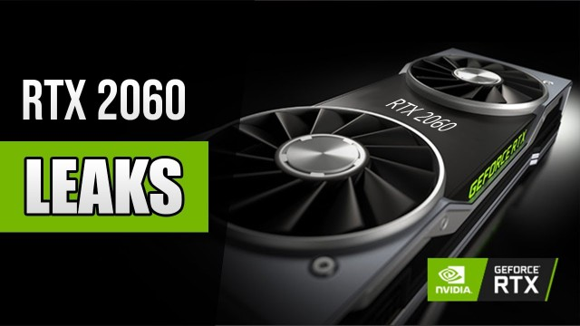 Nvidia GeForce RTX 2060 Leaks: Price, Specifications