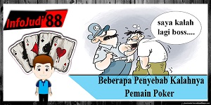 Penyebab Kalahnya Pemain Poker