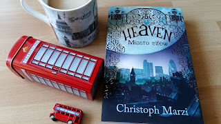 """Jednak nie straciłam serca pod niebem Londynu. Recenzja """"Heaven. Miasto elfów"""". Christoph Marzi."""