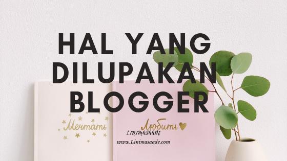 Inilah 17 Hal Penting yang Sering di Lupakan Para Blogger