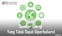 Sumber Energi Yang Tidak Dapat Diperbaharui