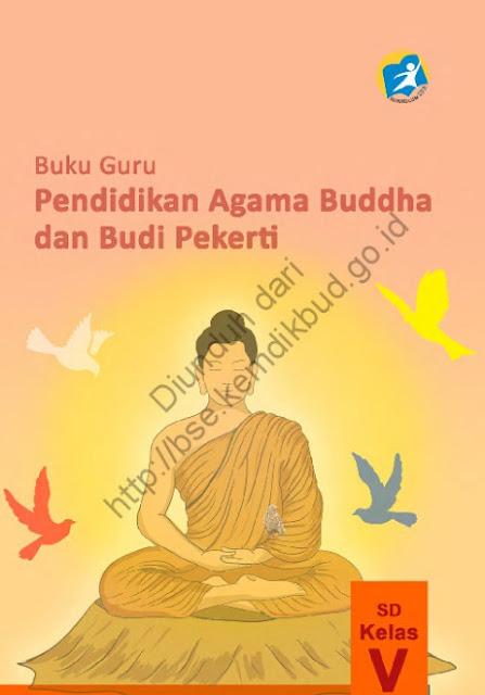 Download Buku Guru Kurikulum 2013 SD Kelas 5 Mata Pelajaran Pendidikan Agama Buddha dan Budi Pekerti