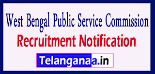 West Bengal Public Service Commission (WBPSC) Recruitment Notification 2017 Last Date  03-08-2017