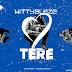 "[Music] Wittyblaze - ""Tere"" (Prod. By BeeRexbeat)"