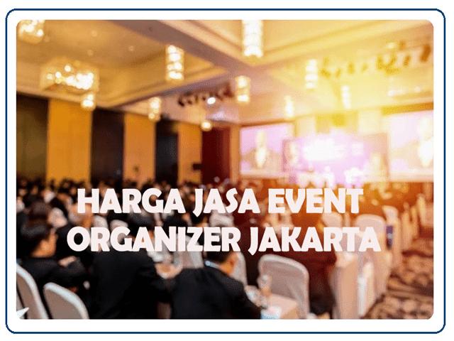 HARGA JASA EVENT ORGANIZER JAKARTA