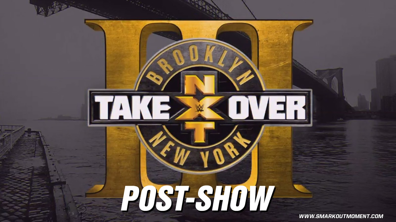 WWE NXT TAKEOVER: BROOKLYN III 2017 Recap and Review Podcast
