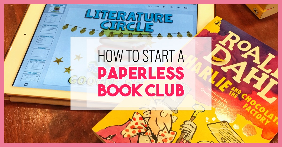 Make your book clubs / literature circles digital and paperless using Google Classroom