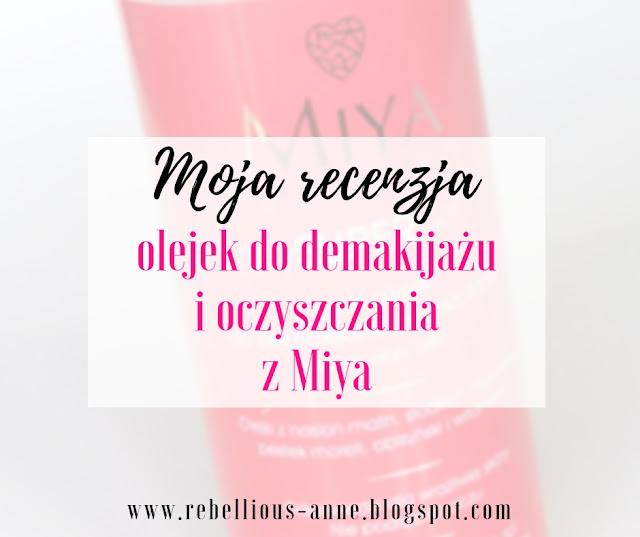 Moja recenzja - olejek do demakijażu i oczyszczania z Miya
