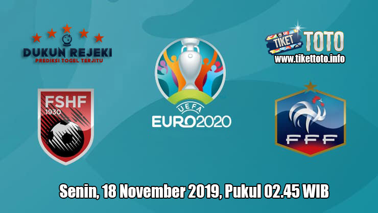 Prediksi Euro Qualification Albania VS Prancis 18 November 2019