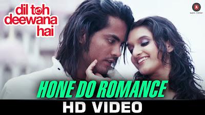 Hone Do Romance - Dil Toh Deewana Hai (2016)