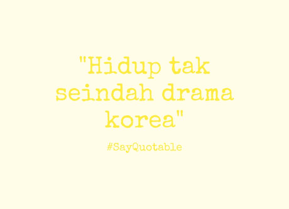 hidup tak seindah drama korea buuung