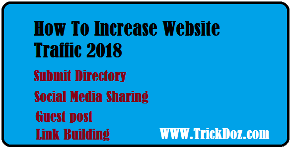 How to increase website traffic 2018 | Update-www.trickdoz.com