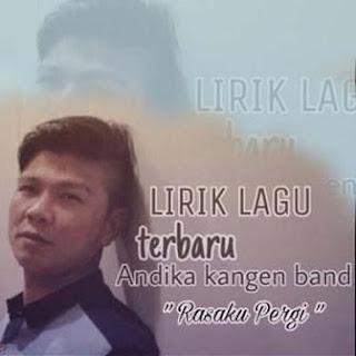 Andika Kangen Band - Rasaku Pergi Mp3