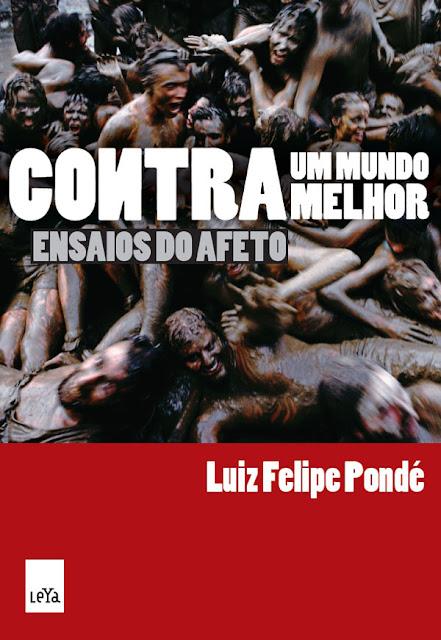 Contra um Mundo Melhor Luiz Felipe Pondé