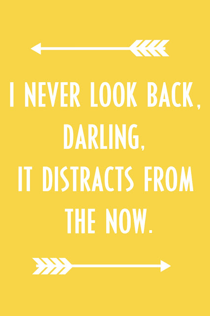 """FREE PRINTABLE """"I never look back, darling, it distracts from the now."""" -Edna Mode, The Incredibles"""