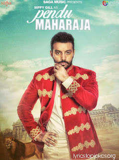 "PENDU MAHARAJA: A single Latest Punjabi Song Sung by ""Sippy Grewal"". Music of this aong is composed by ""Laddi Gill"" while lyrics is penned by ""Amrit Maan""."