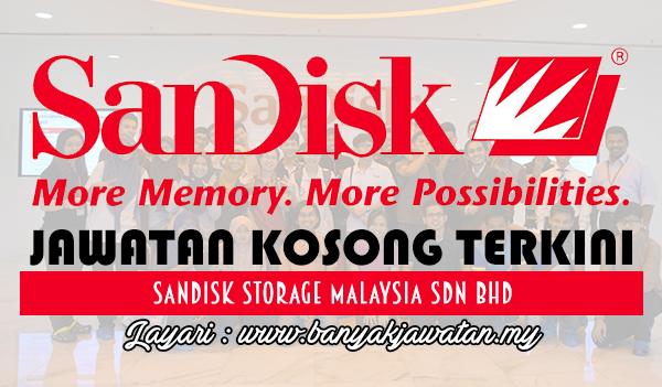 Jawatan Kosong 2017 di Sandisk Storage Malaysia Sdn Bhd www.banyakjawatan.my