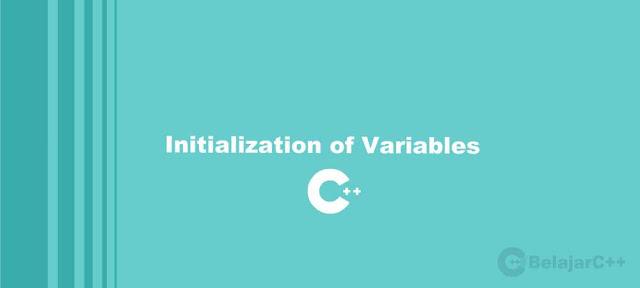 Pengertian dan Contoh Inisialisasi Variabel - belajar c++