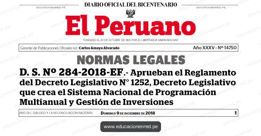 D. S. Nº 284-2018-EF - Aprueban el Reglamento del Decreto Legislativo N° 1252, Decreto Legislativo que crea el Sistema Nacional de Programación Multianual y Gestión de Inversiones - MEF - www.mef.gob.pe