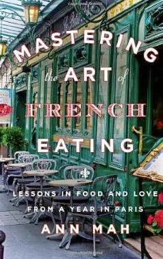 French Village Diaries Book Review Memoir Mastering the Art of French Eating by Ann Mah