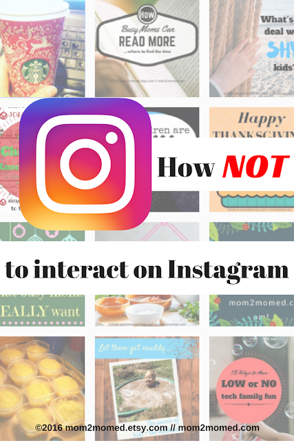 Mom2MomEd Blog: How NOT to interact on Instagram
