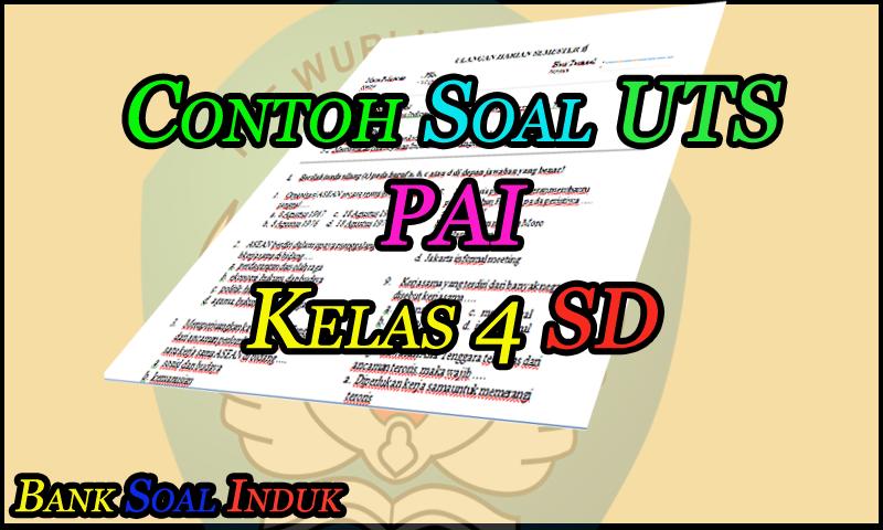 Unduh Contoh Soal Latihan UTS Mata Pelajarn PAI Kelas 4 SD Format Word - October 22, 2016 at 10:53PM