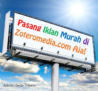 Pasang Iklan Murah di Zoteromedia.com Aja!