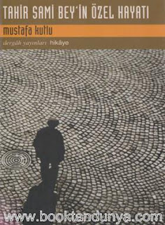 Mustafa Kutlu - Tahir Sami Bey'in Özel Hayatı