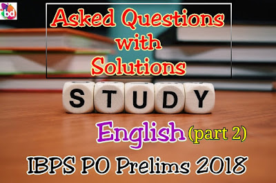 IBPS PO Prelims 2018 : Memory Based English Questions with Solution